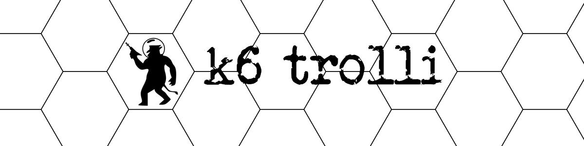 k6 trolli